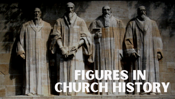 Figures in Church History