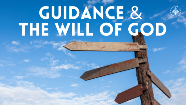 Guidance & the Will of God